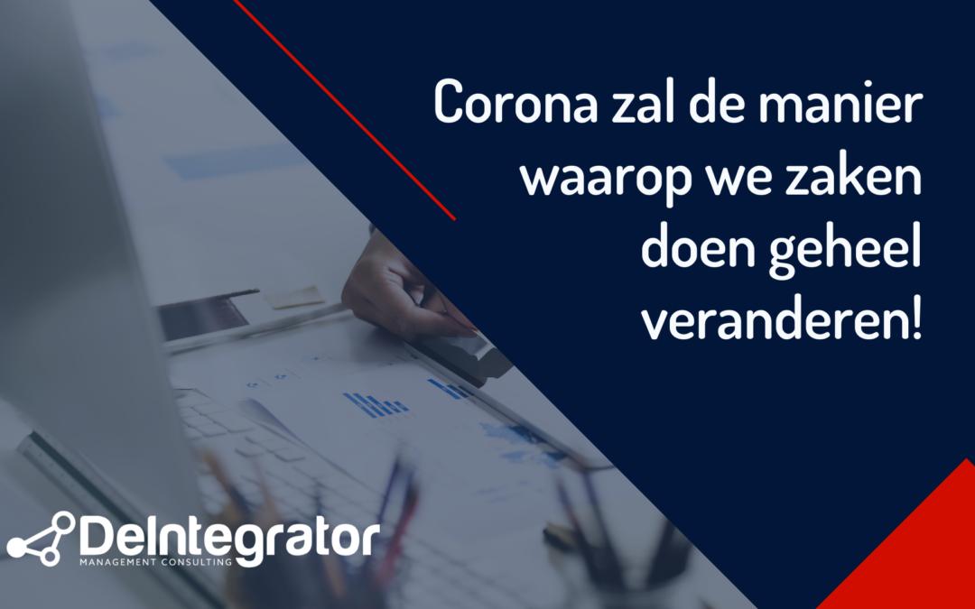 Corona zal de manier waarop we zaken doen geheel veranderen!