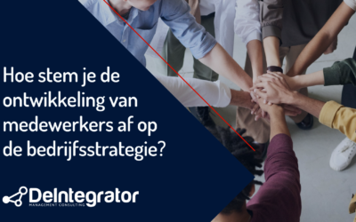Hoe stem je de ontwikkeling van medewerkers af op de bedrijfsstrategie?